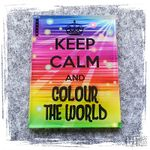 KeepCalmAndColourTheWorld.jpg