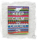 KEEP CALM AND CROCHET ON.jpg