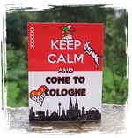 Keep Calm And Come To Cologne.jpg