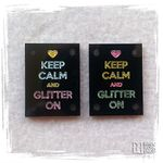 Keep Calm And Glitter on.jpg