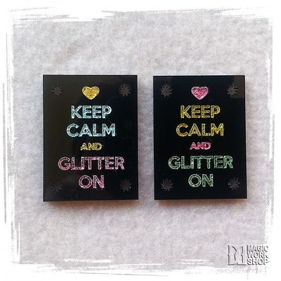 KEEP CALM AND GLITTER ON